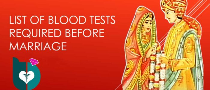 List of blood tests required before marriage